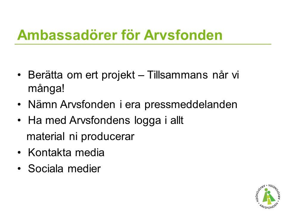 Ambassadörer för Arvsfonden Berätta om ert projekt – Tillsammans når vi många.