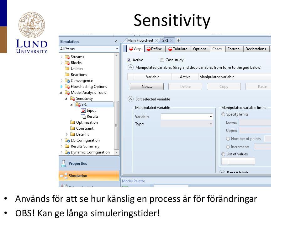 Sensitivity Används för att se hur känslig en process är för förändringar OBS! Kan ge långa simuleringstider!