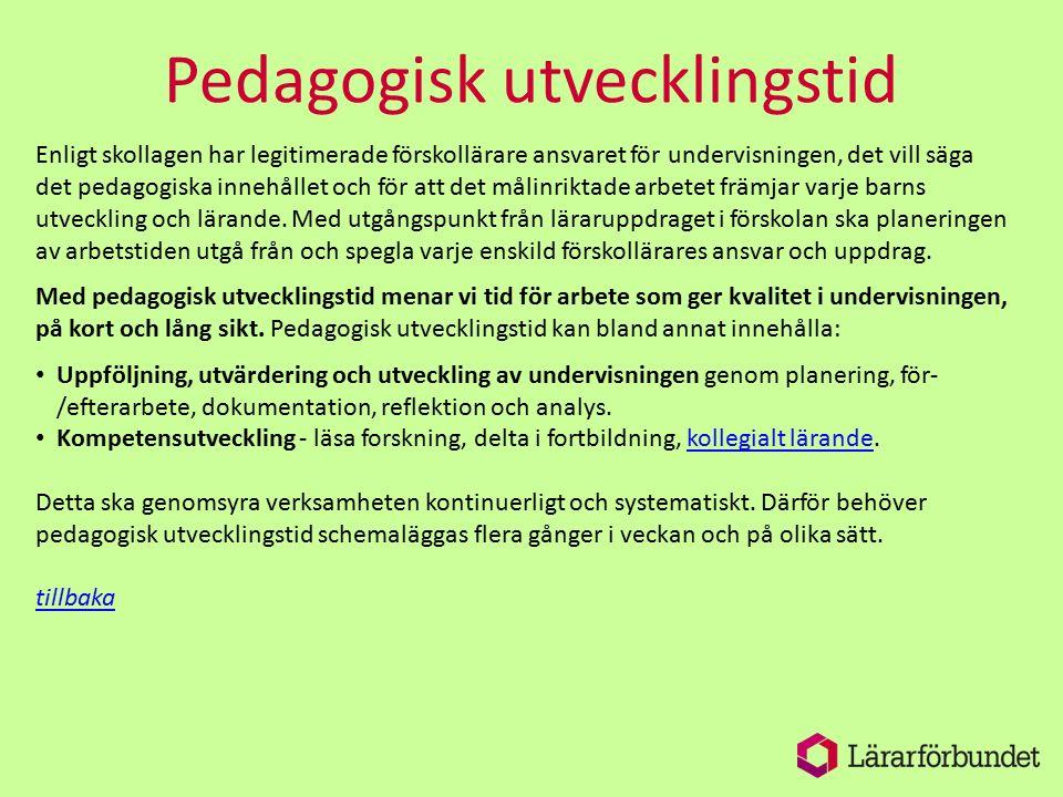 Enligt skollagen har legitimerade förskollärare ansvaret för undervisningen, det vill säga det pedagogiska innehållet och för att det målinriktade arb