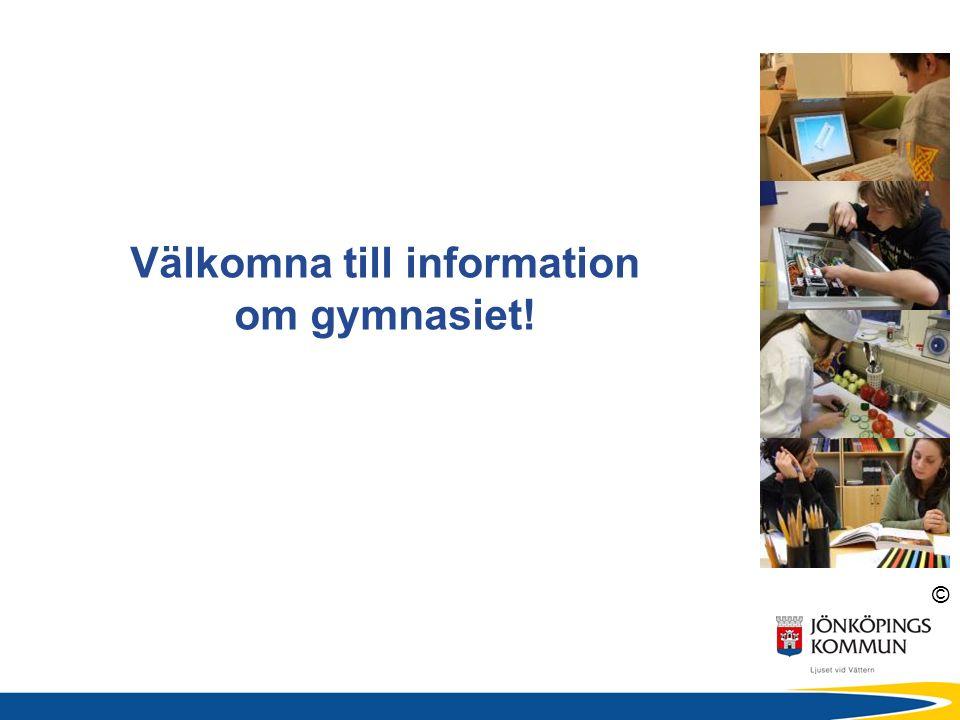 © Välkomna till information om gymnasiet!