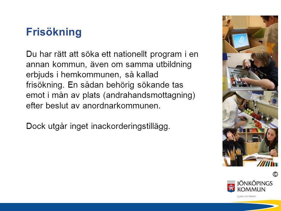 © Frisökning Du har rätt att söka ett nationellt program i en annan kommun, även om samma utbildning erbjuds i hemkommunen, så kallad frisökning.