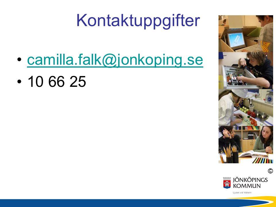 © Kontaktuppgifter camilla.falk@jonkoping.se 10 66 25