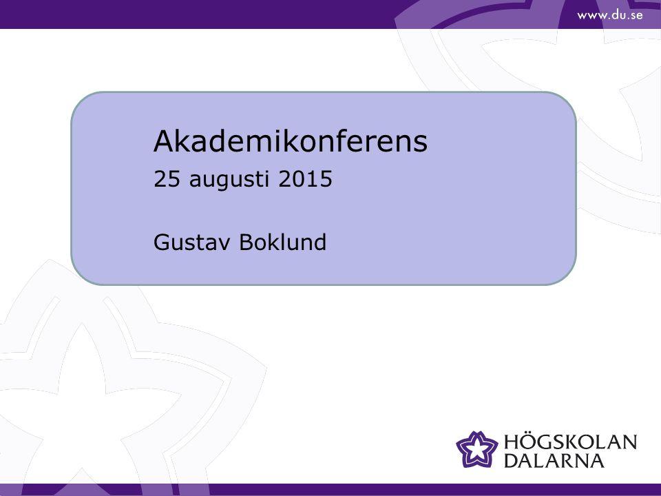 Akademikonferens 25 augusti 2015 Gustav Boklund