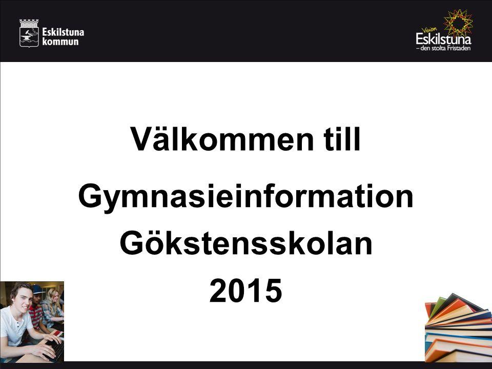 Välkommen till Gymnasieinformation Gökstensskolan 2015