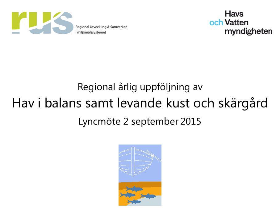 Regional årlig uppföljning av Hav i balans samt levande kust och skärgård Lyncmöte 2 september 2015