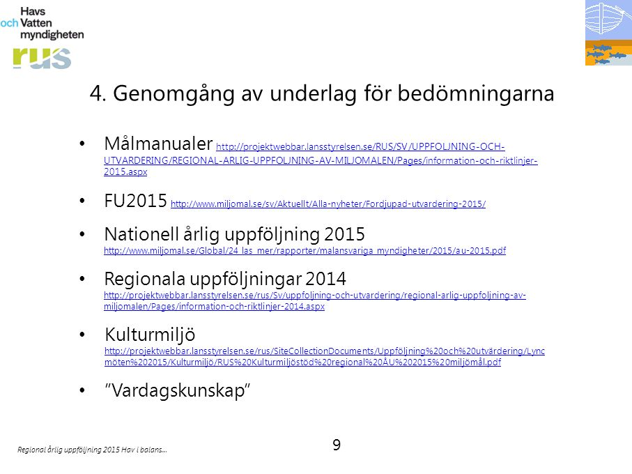 9 Regional årlig uppföljning 2015 Hav i balans… 4.