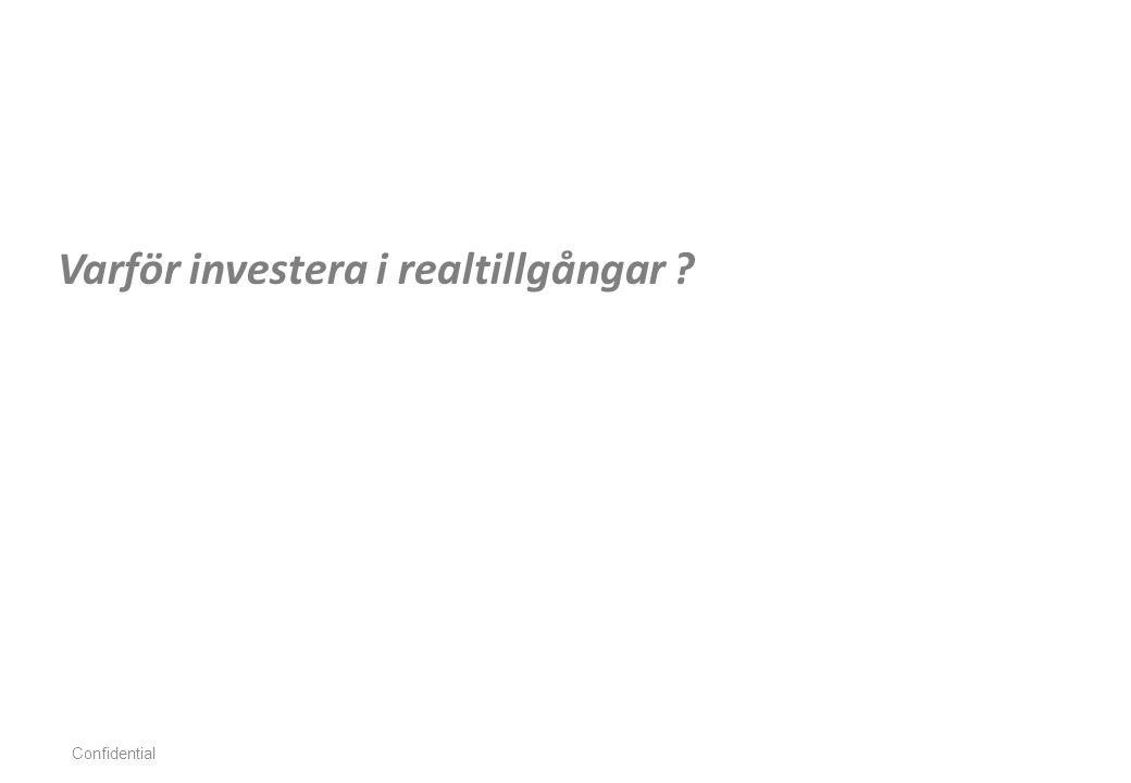 Varför investera i realtillgångar ? Confidential