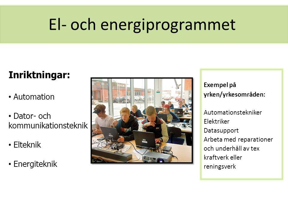 El- och energiprogrammet Exempel på yrken/yrkesområden: Automationstekniker Elektriker Datasupport Arbeta med reparationer och underhåll av tex kraftv