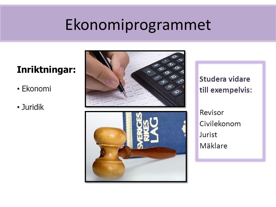 Ekonomiprogrammet Studera vidare till exempelvis: Revisor Civilekonom Jurist Mäklare Inriktningar: Ekonomi Juridik