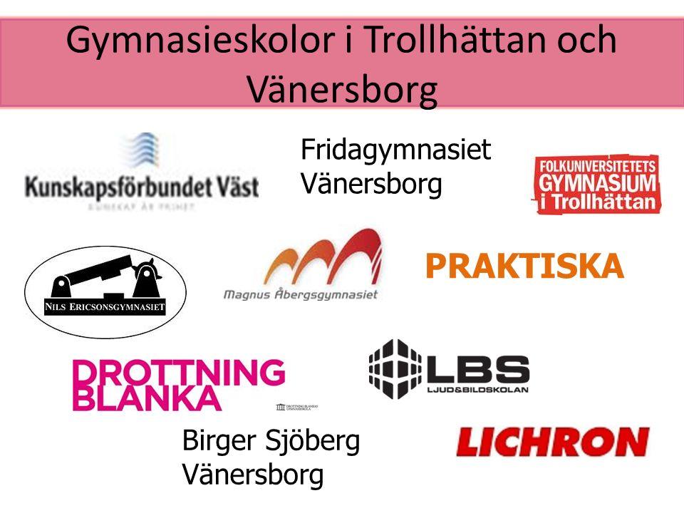 Gymnasieskolor i Trollhättan och Vänersborg PRAKTISKA Birger Sjöberg Vänersborg Fridagymnasiet Vänersborg