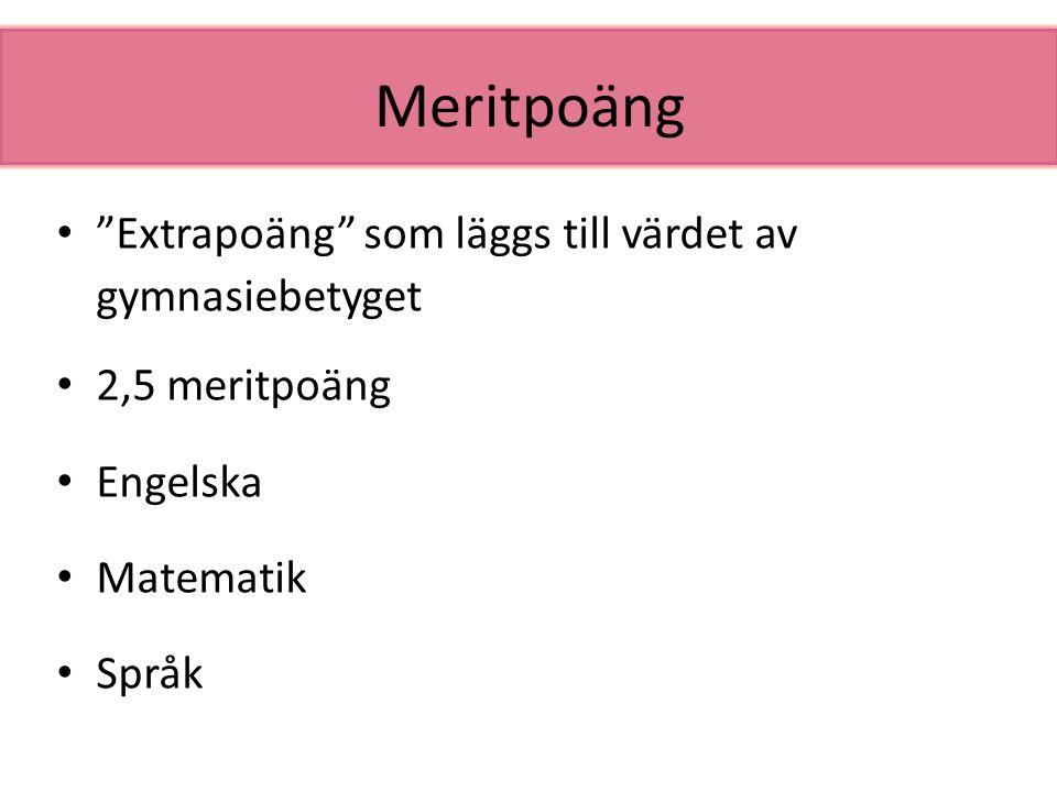 """Meritpoäng """"Extrapoäng"""" som läggs till värdet av gymnasiebetyget 2,5 meritpoäng Engelska Matematik Språk"""