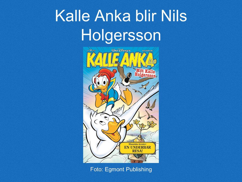 Kalle Anka blir Nils Holgersson Foto: Foto: Egmont Publishing