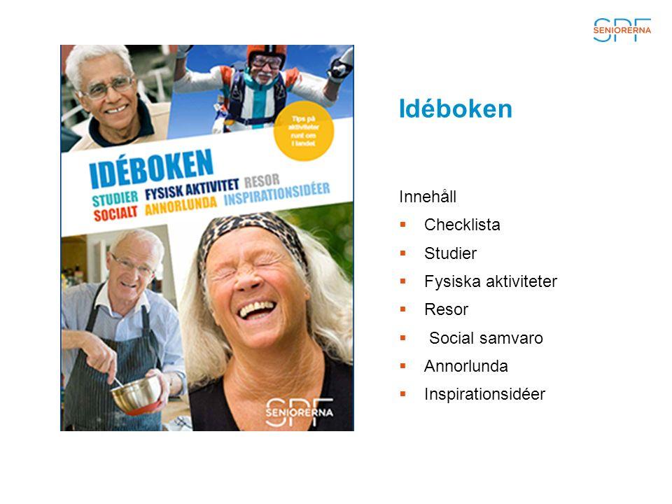 Innehåll  Checklista  Studier  Fysiska aktiviteter  Resor  Social samvaro  Annorlunda  Inspirationsidéer Idéboken