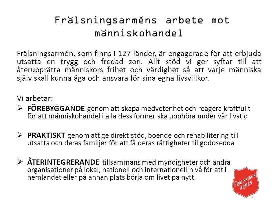 INBLICK ifrån frälsningsarméns arbete i Sverige I Mellansverige har Frälsningsarmén sedan många år ett boende för kvinnor.
