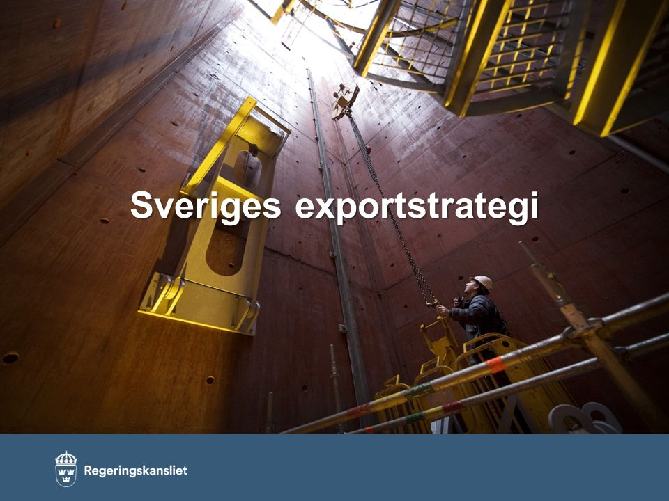 Nya Exportstrategin – Sverige står upp för en fri och rättvis världshandel: Sverige prioriterar multilaterala handelsförhandlingarna inom WTO Kartläggning av handelshinder struktureras Sverige verkar för ett ambitiöst frihandelsavtal mellan EU och USA Förenkla för e-handel och dataflöden, inte minst inom EU:s inre marknad Regeringen stärker ambitionerna för hållbart företagande