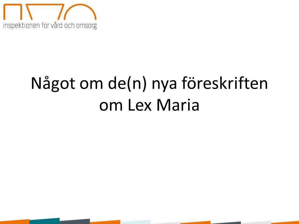 Något om de(n) nya föreskriften om Lex Maria