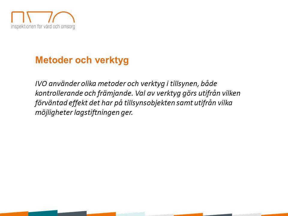 Metoder och verktyg IVO använder olika metoder och verktyg i tillsynen, både kontrollerande och främjande.