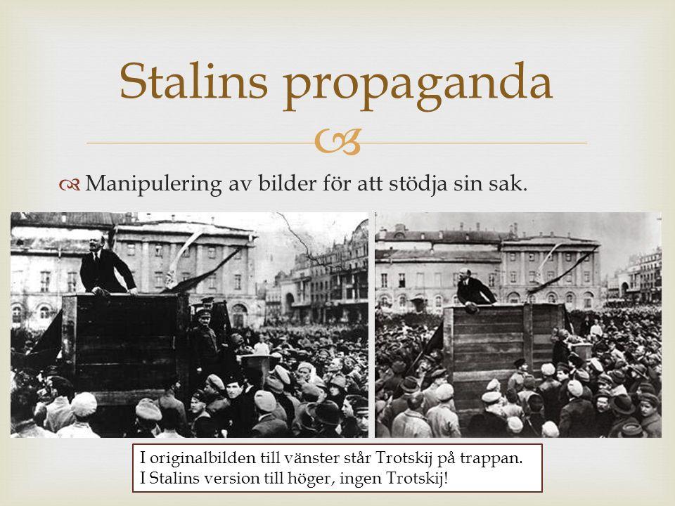   Manipulering av bilder för att stödja sin sak. Stalins propaganda I originalbilden till vänster står Trotskij på trappan. I Stalins version till h