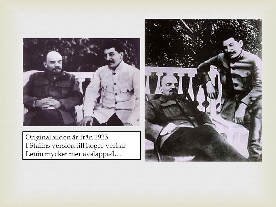 Originalbilden är från 1923. I Stalins version till höger verkar Lenin mycket mer avslappad…