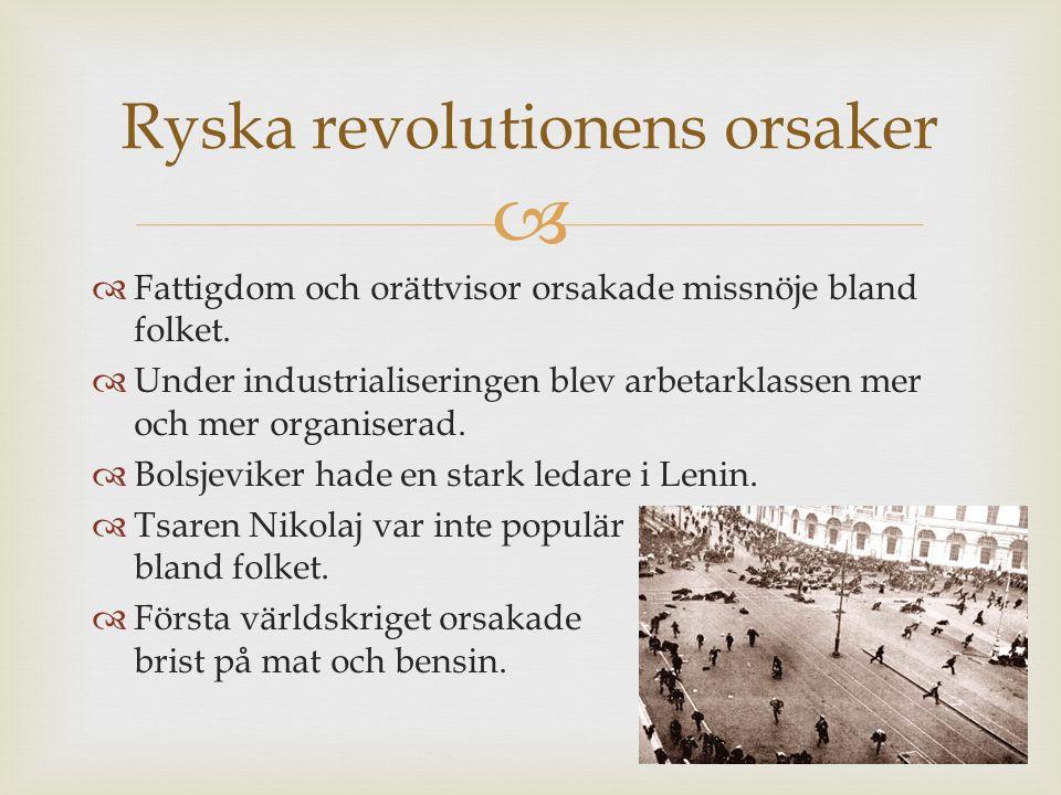   Fattigdom och orättvisor orsakade missnöje bland folket.  Under industrialiseringen blev arbetarklassen mer och mer organiserad.  Bolsjeviker ha