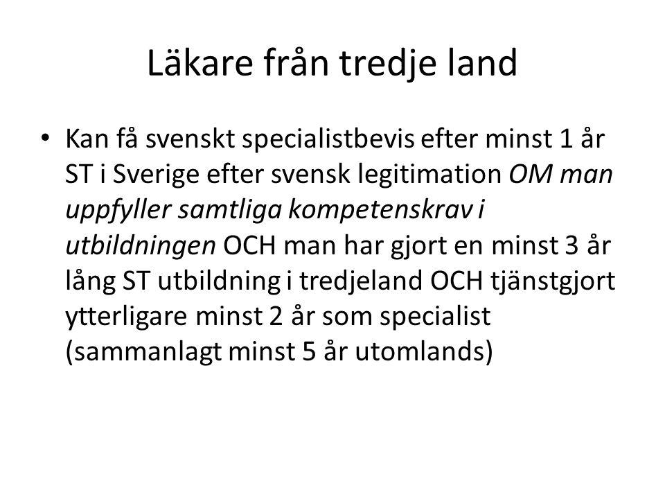Läkare från tredje land Kan få svenskt specialistbevis efter minst 1 år ST i Sverige efter svensk legitimation OM man uppfyller samtliga kompetenskrav