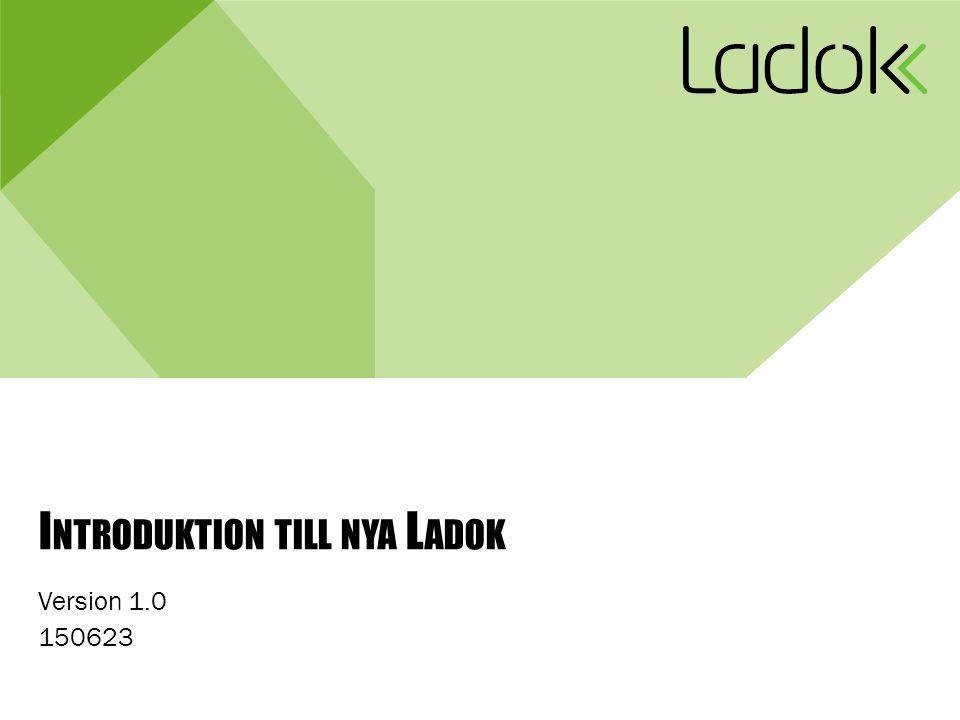 I NTRODUKTION TILL NYA L ADOK Version 1.0 150623