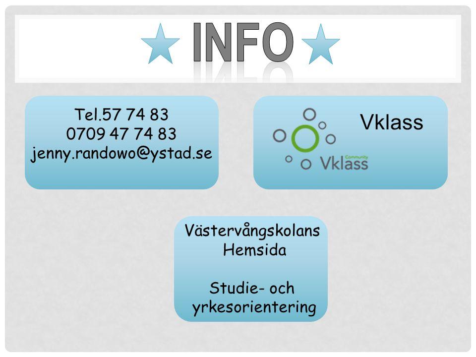 Västervångskolans Hemsida Studie- och yrkesorientering Tel.57 74 83 0709 47 74 83 jenny.randowo@ystad.se Vklass