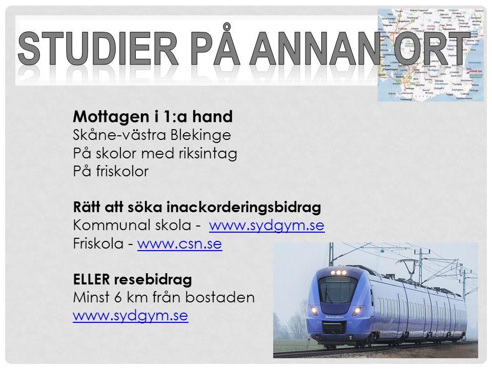 Mottagen i 1:a hand Skåne-västra Blekinge På skolor med riksintag På friskolor Rätt att söka inackorderingsbidrag Kommunal skola - www.sydgym.sewww.sy