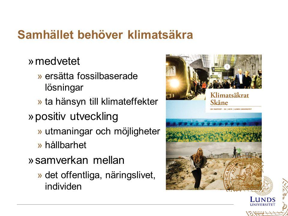 MERGE for GAC 19-20 May 2010 Samhället behöver klimatsäkra »medvetet »ersätta fossilbaserade lösningar »ta hänsyn till klimateffekter »positiv utveckling »utmaningar och möjligheter »hållbarhet »samverkan mellan »det offentliga, näringslivet, individen