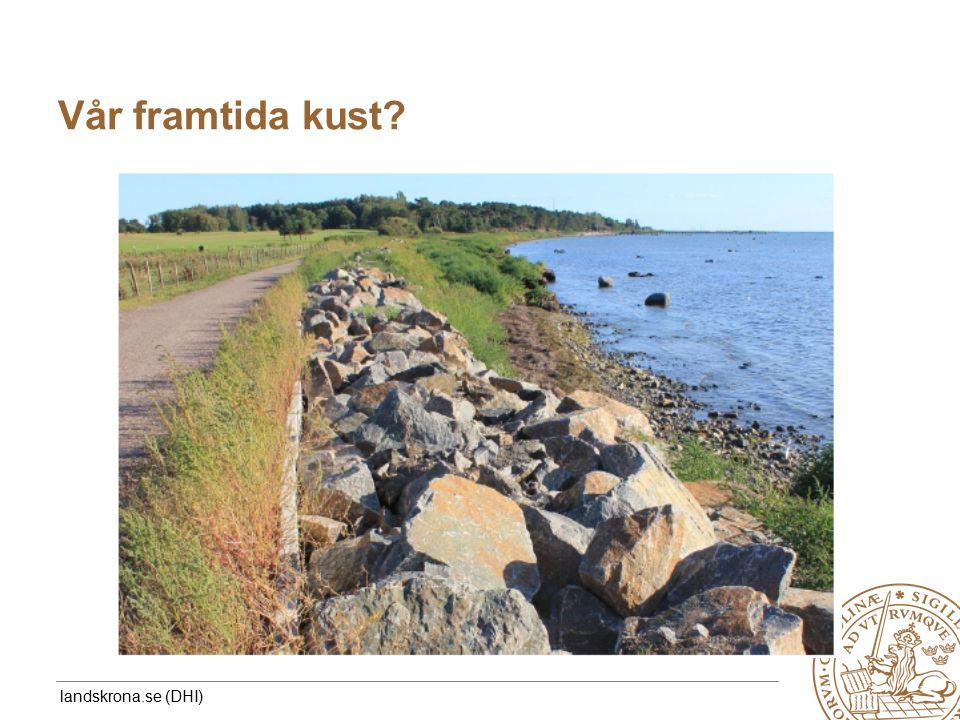 MERGE for GAC 19-20 May 2010 Vår framtida kust? landskrona.se (DHI)