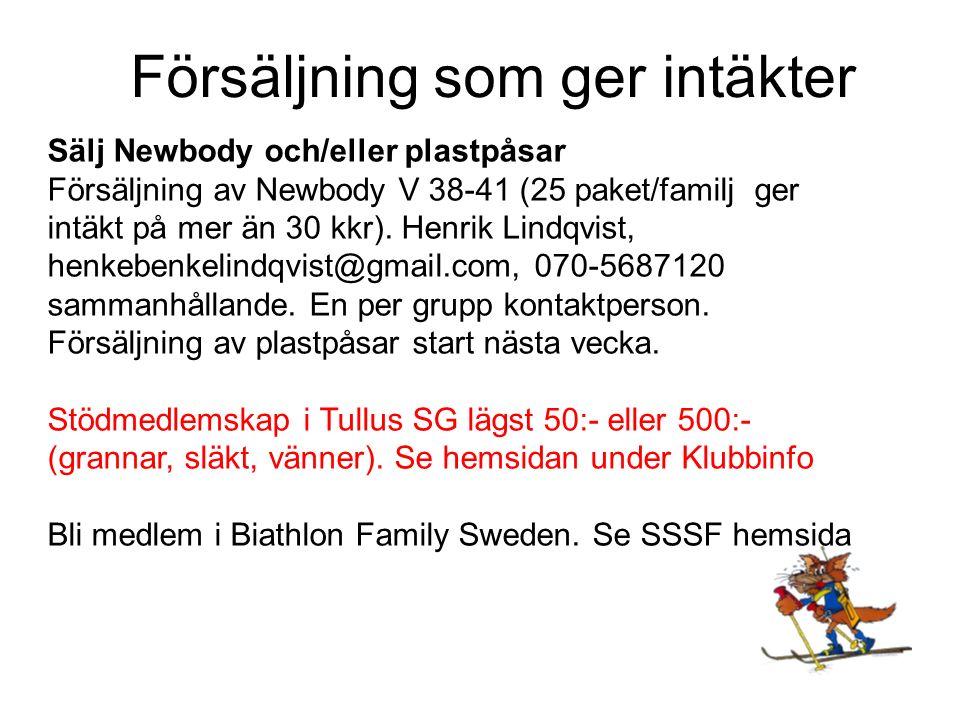Sälj Newbody och/eller plastpåsar Försäljning av Newbody V 38-41 (25 paket/familj ger intäkt på mer än 30 kkr).