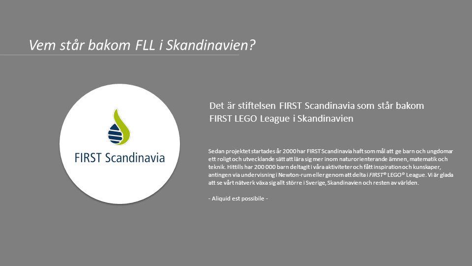 Sedan projektet startades år 2000 har FIRST Scandinavia haft som mål att ge barn och ungdomar ett roligt och utvecklande sätt att lära sig mer inom naturorienterande ämnen, matematik och teknik.