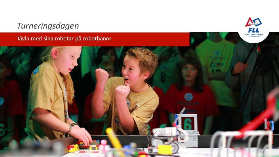 Turneringsdagen Tävla med sina robotar på robotbanor
