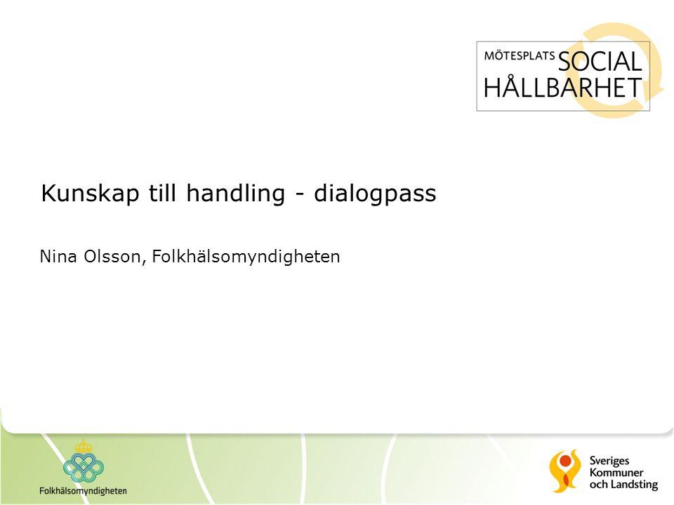 Kunskap till handling - dialogpass Nina Olsson, Folkhälsomyndigheten