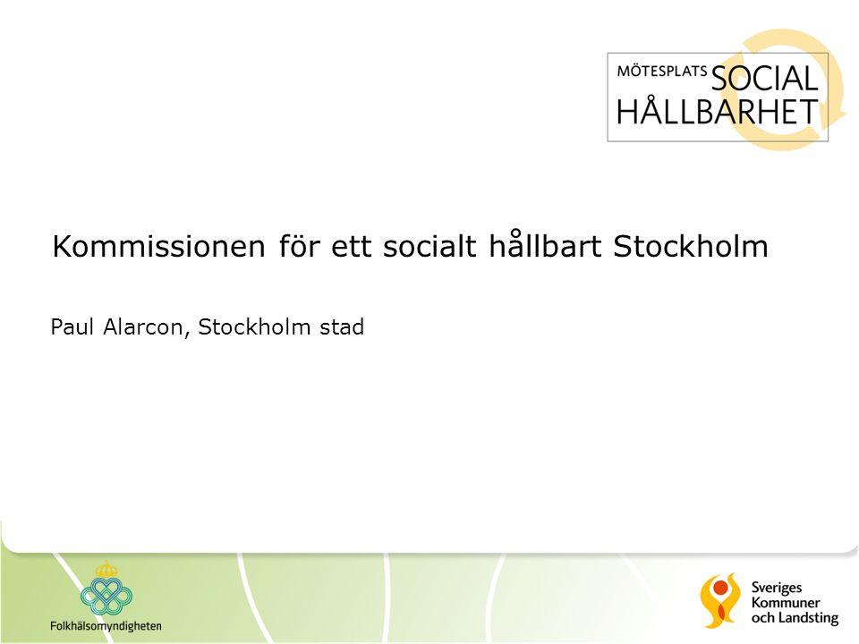 Kommissionen för ett socialt hållbart Stockholm Paul Alarcon, Stockholm stad
