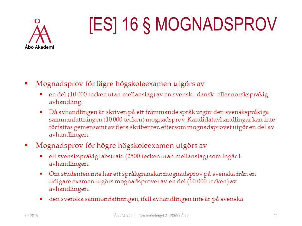  Mognadsprov för lägre högskoleexamen utgörs av  en del (10 000 tecken utan mellanslag) av en svensk-, dansk- eller norskspråkig avhandling.  Då av