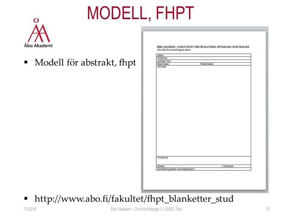  Modell för abstrakt, fhpt  http://www.abo.fi/fakultet/fhpt_blanketter_stud 7.9.2015 12 MODELL, FHPT Åbo Akademi - Domkyrkotorget 3 - 20500 Åbo