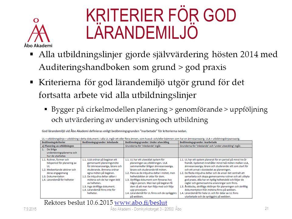 7.9.2015 KRITERIER FÖR GOD LÄRANDEMILJÖ  Alla utbildningslinjer gjorde självvärdering hösten 2014 med Auditeringshandboken som grund > god praxis  K