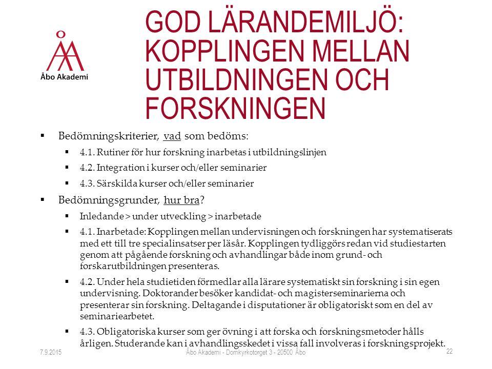 7.9.2015 GOD LÄRANDEMILJÖ: KOPPLINGEN MELLAN UTBILDNINGEN OCH FORSKNINGEN  Bedömningskriterier, vad som bedöms:  4.1.