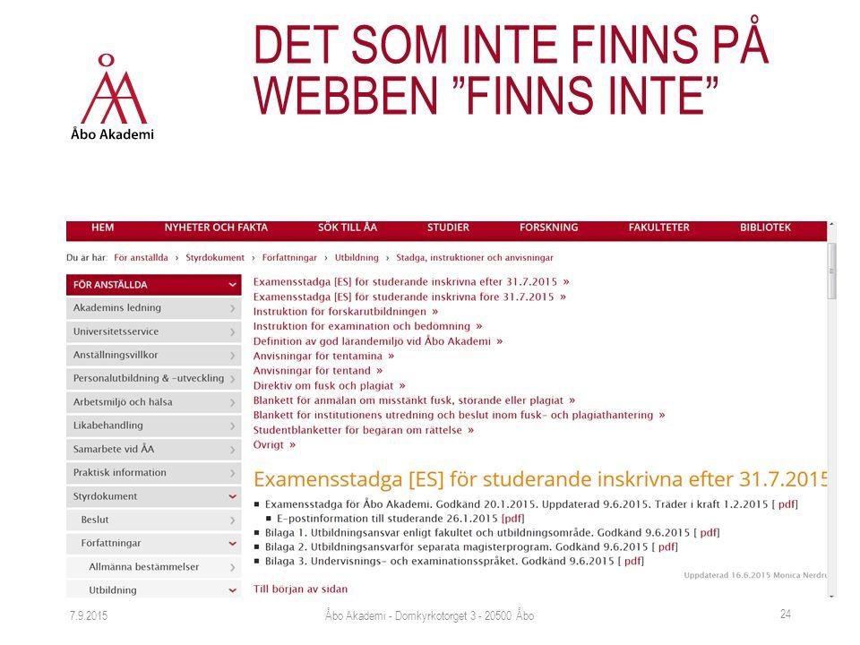 """7.9.2015 24 DET SOM INTE FINNS PÅ WEBBEN """"FINNS INTE"""" Åbo Akademi - Domkyrkotorget 3 - 20500 Åbo"""