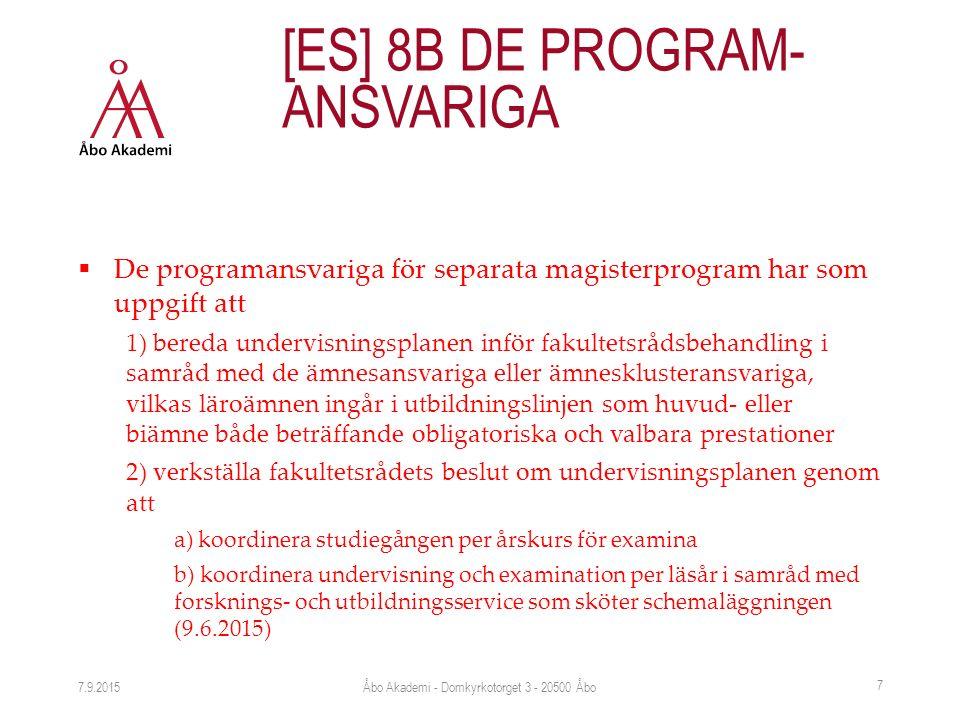  De programansvariga för separata magisterprogram har som uppgift att 1) bereda undervisningsplanen inför fakultetsrådsbehandling i samråd med de ämn