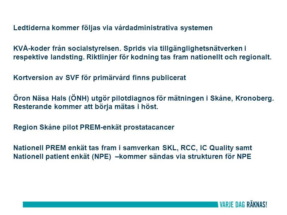 Ledtiderna kommer följas via vårdadministrativa systemen KVÅ-koder från socialstyrelsen.
