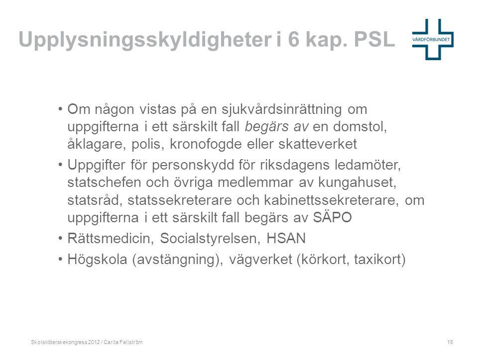 Skolsköterskekongress 2012 / Carita Fallström Upplysningsskyldigheter i 6 kap.