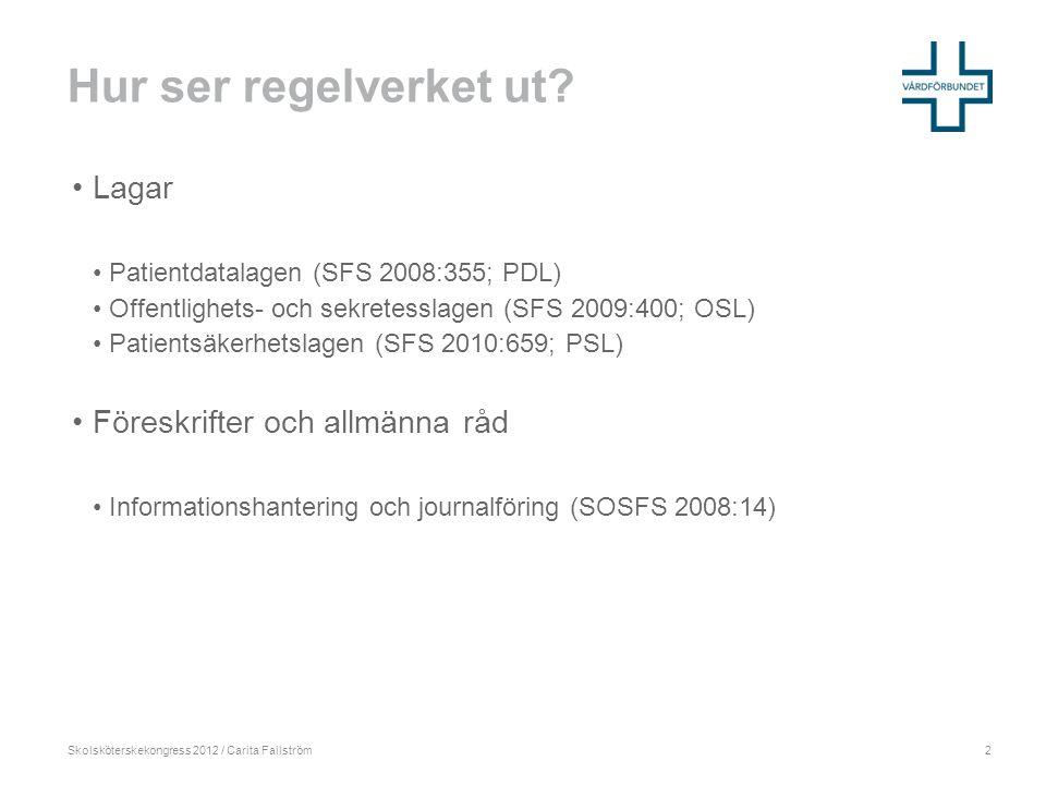Skolsköterskekongress 2012 / Carita Fallström Hur ser regelverket ut.