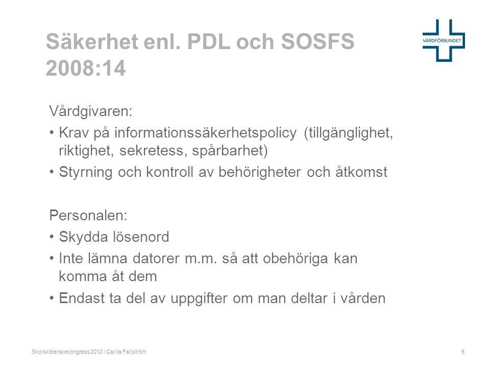 Skolsköterskekongress 2012 / Carita Fallström Säkerhet enl.