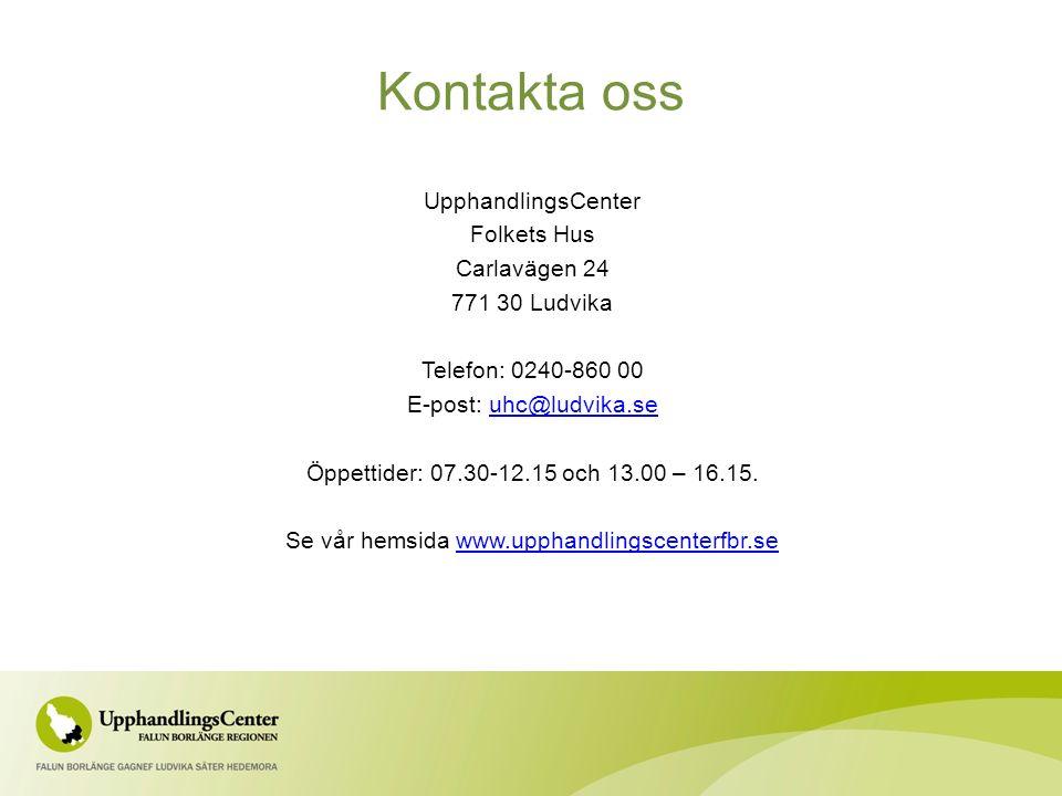 Kontakta oss UpphandlingsCenter Folkets Hus Carlavägen 24 771 30 Ludvika Telefon: 0240-860 00 E-post: uhc@ludvika.seuhc@ludvika.se Öppettider: 07.30-12.15 och 13.00 – 16.15.