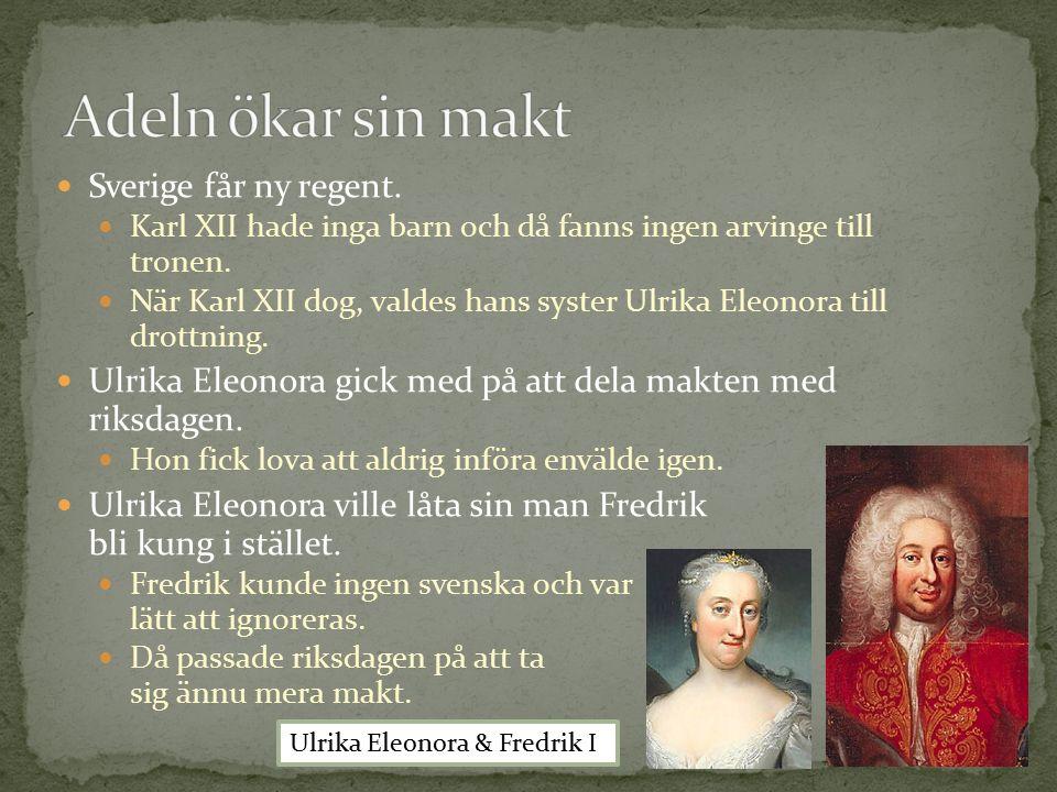 Sverige får ny regent. Karl XII hade inga barn och då fanns ingen arvinge till tronen. När Karl XII dog, valdes hans syster Ulrika Eleonora till drott
