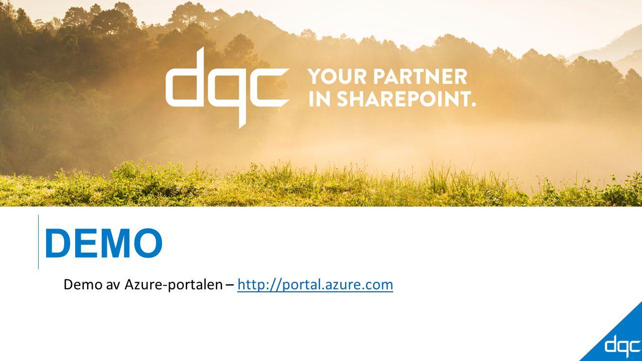 DEMO Demo av Azure-portalen – http://portal.azure.comhttp://portal.azure.com