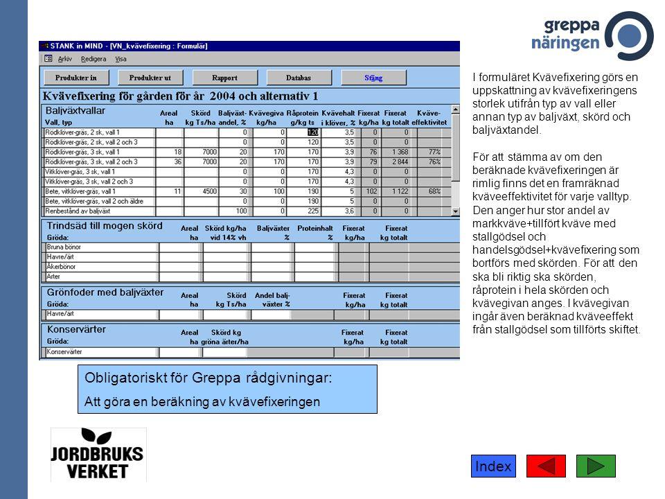 Index I formuläret Kvävefixering görs en uppskattning av kvävefixeringens storlek utifrån typ av vall eller annan typ av baljväxt, skörd och baljväxtandel.