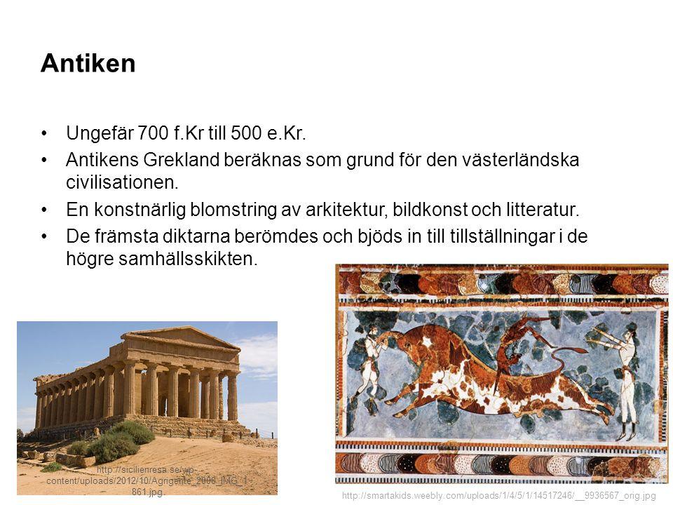 Antiken Ungefär 700 f.Kr till 500 e.Kr. Antikens Grekland beräknas som grund för den västerländska civilisationen. En konstnärlig blomstring av arkite